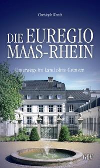 Buchtipp: In der Euregio Maas-Rhein unterwegs