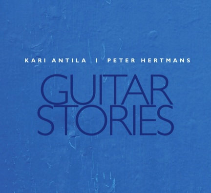 "Kari Antila & Peter Hertmans: ""Guitar Stories"", Seventh String Music"