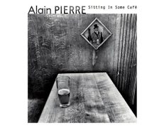 Jazz aus Belgien: Alain Pierre – Sitting In Some Café