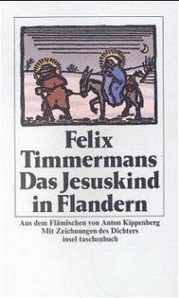 Felix Timmermans: Das Jesuskind in Flandern