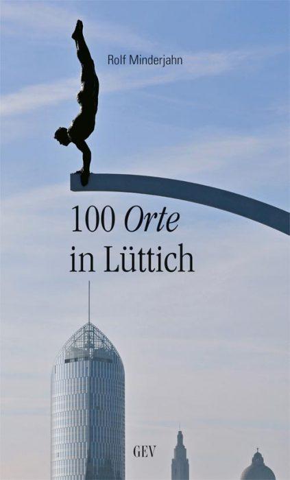 """Rolf Minderjahns Reiseführer """"100 Orte in Lüttich"""""""